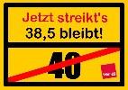 Jetzt streik's, 38,5 bleibt.