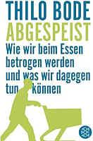 Das Buch von Thilo Bode, Fischer Verlag ISBN 978-3-596-17629-8