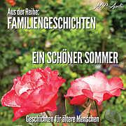 """""""Ein schöner Sommer"""" ist die erste CD aus der Hörbuchreihe """"Familiengeschichten"""""""