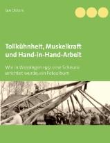 Cover des Buchs Tollkühnheit, Muskelkraft und Hand-in-Hand-Arbeit