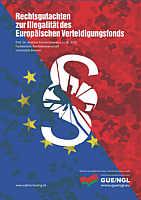 Rechtsgutachten zur Illegalität des Europäischen Verteidigungsfonds