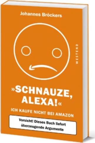 Schnauze Alexa, von Johannes Bröckers, Westend-Verlag