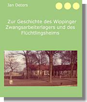 Zur Geschichte des Wippinger Zwangsarbeiterlagers und des Flüchtlingsheims
